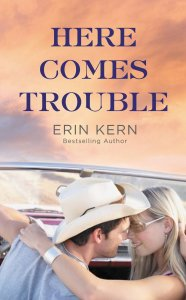 Here Comes Trouble - Erin Kern